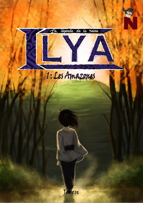 La légende de la reine Ilya – 1 : Les Amazones
