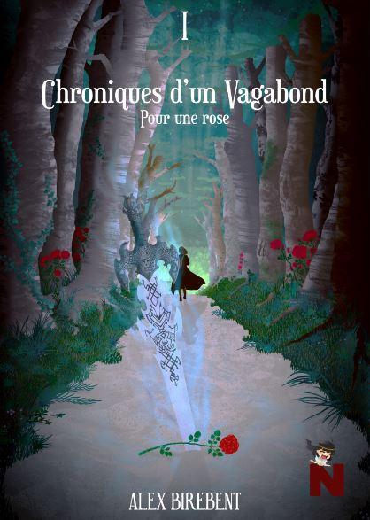 Chroniques d'un vagabond – 1 : Pour une rose