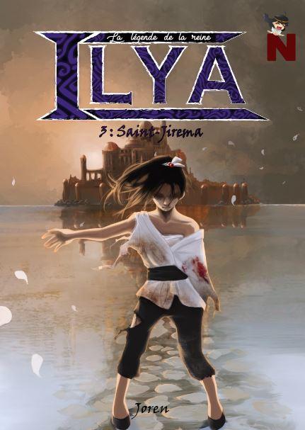 La légende de la reine Ilya – 3 : Saint-Jirema