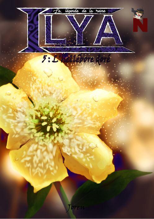 La légende de la reine Ilya – 5 : L'hellébore doré