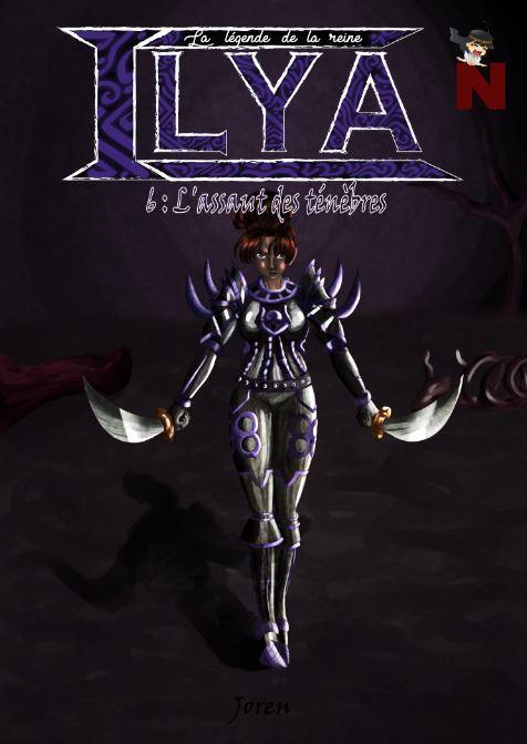 La légende de la reine Ilya – 6 : L'assaut des ténèbres
