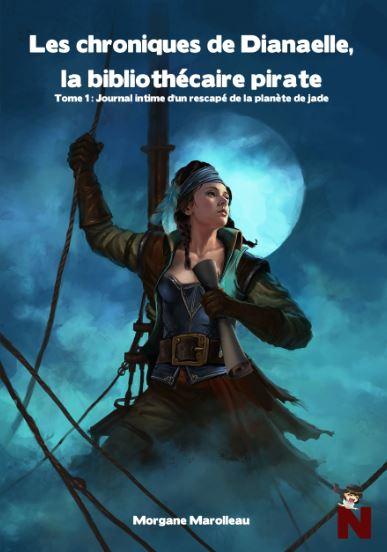 Les chroniques de Dianaelle, la bibliothécaire pirate – Tome 1 : Journal intime d'un rescapé de la planète de jade