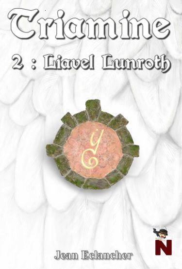 Triamine – 2 : Liavel Lunroth