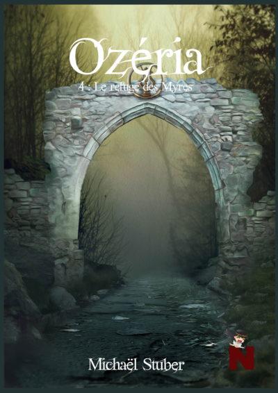 Ozéria – tome 4 : Le Refuge des Myres